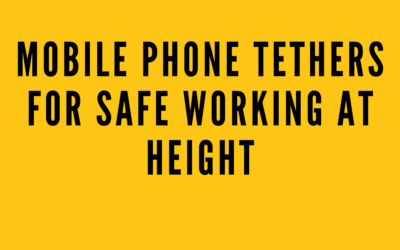 Mobile phone tethers for safe working at height