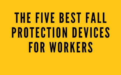The Five Best Fall Protection Devices for Workers
