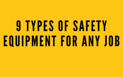 9 Types of Safety Equipment for Any Job